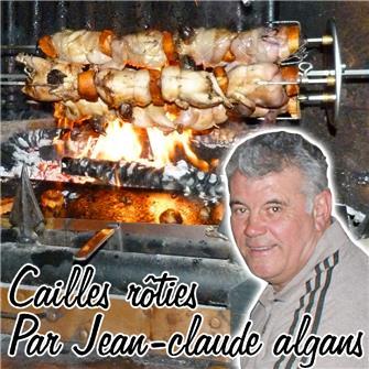Recette des cailles à la broche Par Jean Claude Algans